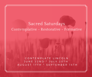 Sacred Saturdays @ Contemplate Lincoln